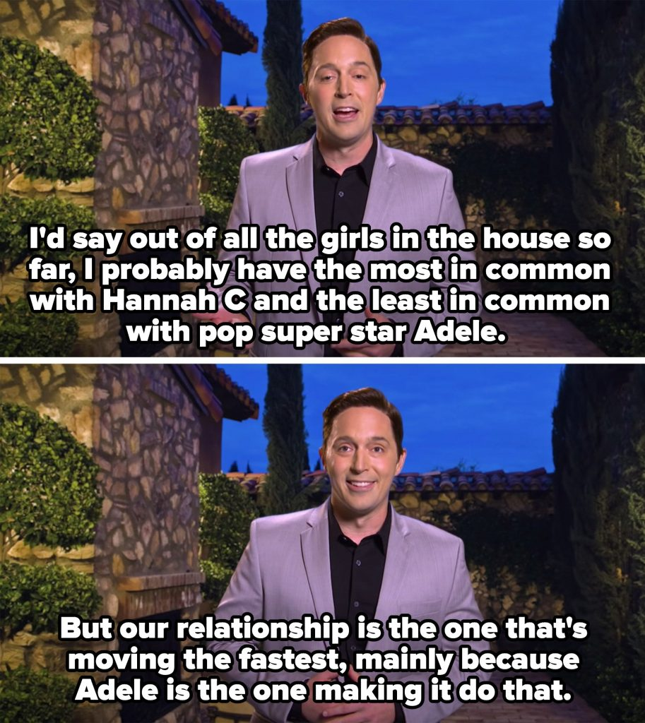 Bachelor Ben saying he has the least common with Adele but that she's making their relationship move the fastest