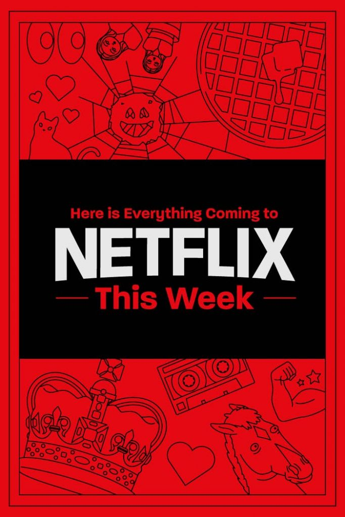 Here is Everything Coming to Netflix This Week