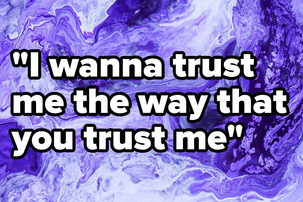 """I wanna trust me the way that you trust me"" written over a marble design"