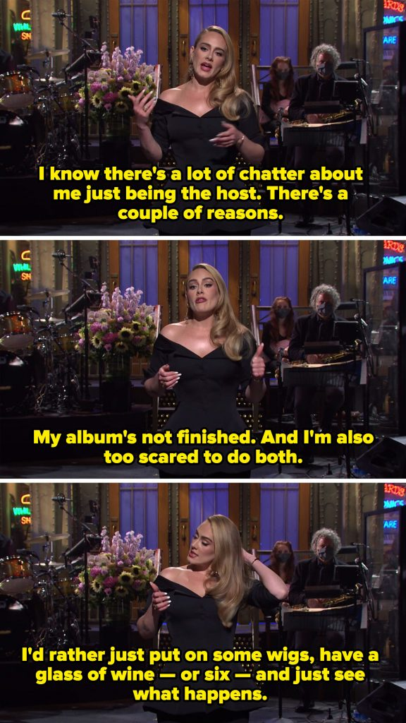 Adele saying her she's not musical guest because her album isn't done and she's too scared to do both