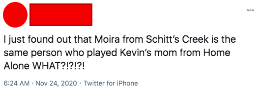 i just found out that moira from schitts creek is the sam eperson who played kevin's mom in home alone what
