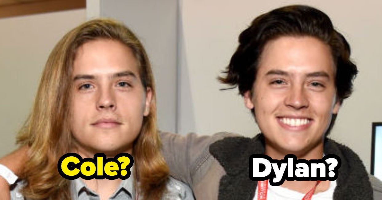 Can You Actually Tell The Difference Between Dylan And Cole Sprouse?
