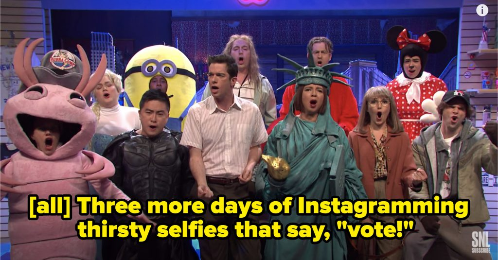 All singing, 'Three more days of Instagramming thirsty selfies that say, 'vote'!""